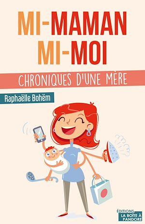 Téléchargez le livre :  Mi-maman mi-moi