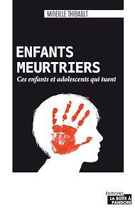 Téléchargez le livre :  Enfants meurtriers