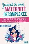 Télécharger le livre :  Journal de bord d'une maternité décomplexée