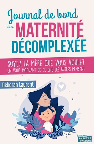 Téléchargez le livre :  Journal de bord d'une maternité décomplexée