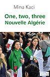 Télécharger le livre :  One, two, three, nouvelle Algérie