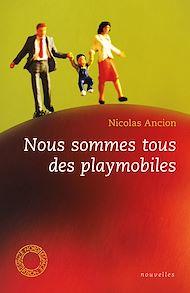 Téléchargez le livre :  Nous sommes tous des playmobiles