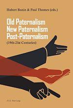 Download this eBook Old Paternalism, New Paternalism, Post-Paternalism