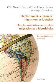 Téléchargez le livre :  Déplacements culturels : migrations et identités - Desplazamientos culturales: migraciones e identidades