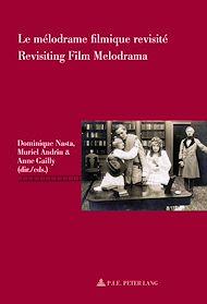 Téléchargez le livre :  Le mélodrame filmique revisité / Revisiting Film Melodrama