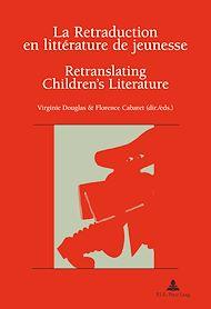 Téléchargez le livre :  La Retraduction en littérature de jeunesse / Retranslating Children's Literature