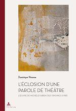 Téléchargez le livre :  L'éclosion d'une parole de théâtre