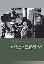 Téléchargez le livre :  Le cinéma de Marguerite Duras : l'autre scène du littéraire ?