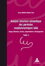 Téléchargez le livre :  Analyse structuro-sémantique des parémies zoophytonymiques lubà