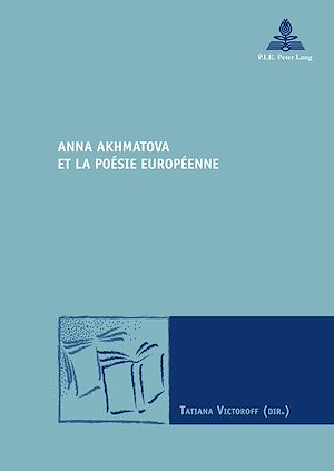 Téléchargez le livre :  Anna Akhmatova et la poésie européenne