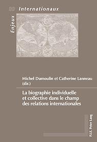Téléchargez le livre :  La biographie individuelle et collective dans le champ des relations internationales