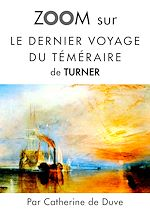 Download this eBook Zoom sur Le dernier voyage du téméraire de Turner