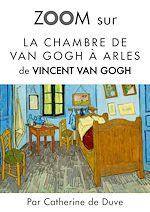 Download this eBook Zoom sur La chambre de Van Gogh à Arles