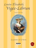 Download this eBook Louise-Élisabeth Vigée-Lebrun, la peintre de la Reine