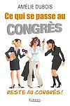Télécharger le livre :  Ce qui se passe au congrès, reste au congrès