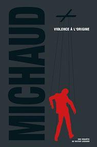 Téléchargez le livre :  Violence à l'origine