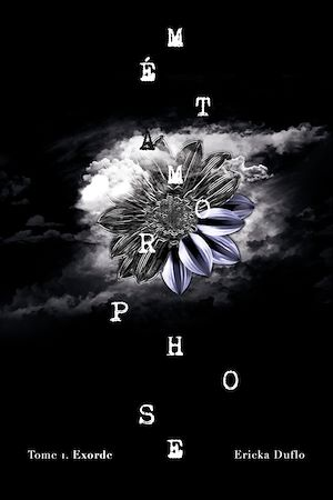 Métamorphose. Volume 1, Exorde