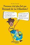 Télécharger le livre :  Personne n'est plus fort que Bernard de la Villardière