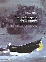 Download this eBook Sur les barques de Braque : Dans l'attente de l'ultime traversée