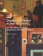 Download this eBook Quand la peinture se joue des portes… : Sur des œuvres de Degas, Fragonard, Saviati et Vallotton