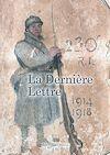 Télécharger le livre :  La Dernière lettre : 1914-1918