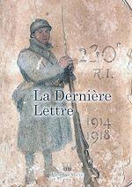 Téléchargez le livre :  La Dernière lettre : 1914-1918