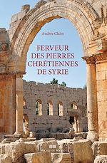 Download this eBook Ferveur des pierres chrétiennes de Syrie