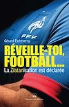 Télécharger le livre :  Réveille-toi, football…