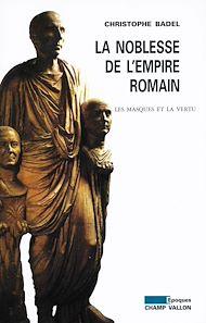 Téléchargez le livre :  La Noblesse de l'Empire romain