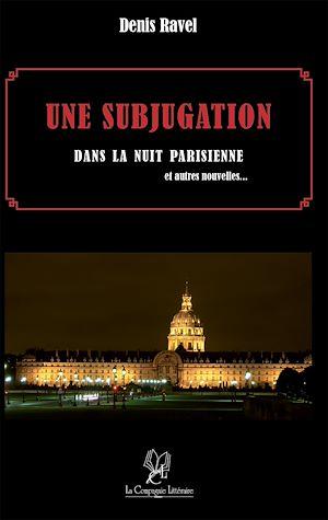 Téléchargez le livre :  Une Subjugation dans la nuit parisienne