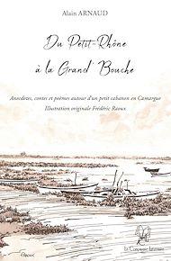 Téléchargez le livre :  Du Petit-Rhône à la Grand'Bouche