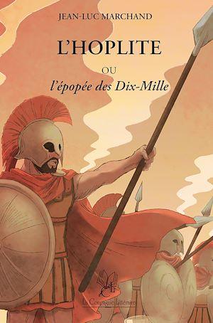 Téléchargez le livre :  L'Hoplite Ou l'Épopée des Dix-Mille