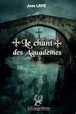 Download this eBook Le chant des Aquadèmes