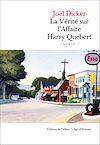 Télécharger le livre :  La vérité sur l'affaire Harry Quebert - Prix de l'Académie Française 2012