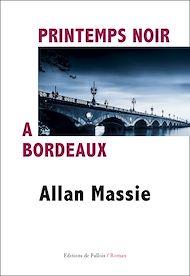 Téléchargez le livre :  Printemps noir à Bordeaux