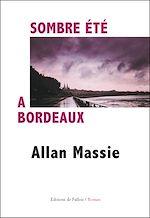 Download this eBook Sombre été à Bordeaux