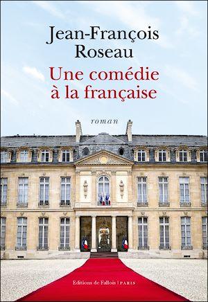 Téléchargez le livre :  Une comédie à la française
