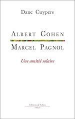 Download this eBook Marcel Pagnol-Albert Cohen, une amitié solaire