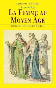 Téléchargez le livre :  La femme au Moyen Âge