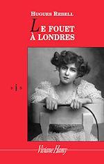 Téléchargez le livre :  Le Fouet à Londres