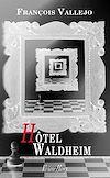 Télécharger le livre : Hôtel Waldheim
