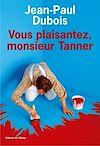 Télécharger le livre :  Le Vous plaisantez, Monsieur Tanner