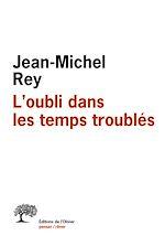 Download this eBook L'Oubli dans les temps troublés
