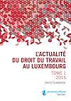 Télécharger le livre :  L'actualité du droit du travail au Luxembourg