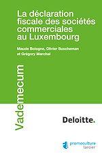 Download this eBook La déclaration fiscale des sociétés commerciales au Luxembourg
