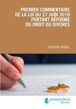 Téléchargez le livre :  Premier commentaire de la loi du 27 juin 2018 portant réforme du droit du divorce