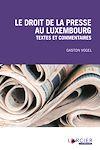 Télécharger le livre :  Le droit de la presse au Luxembourg