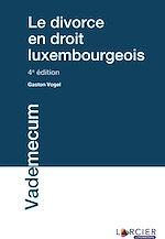 Téléchargez le livre :  Le divorce en droit luxembourgeois