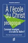 Télécharger le livre :  A l'école du Christ pédagogue
