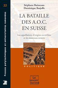 Téléchargez le livre :  La bataille des A.O.C. en Suisse